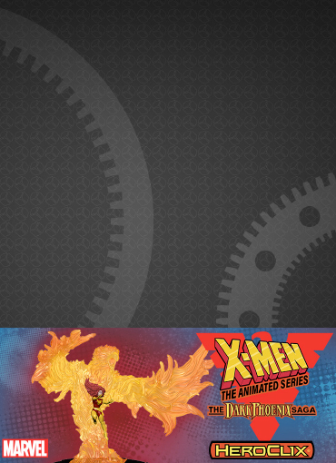 X-Men the Animated Series, the Dark Phoenix Saga Heroclix